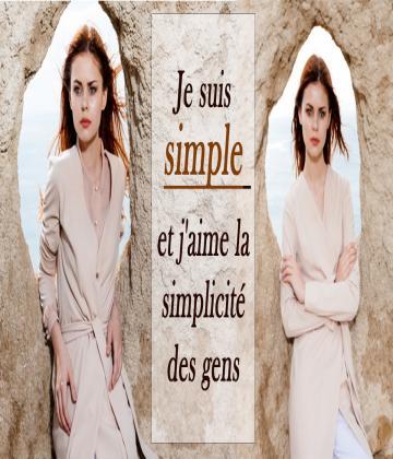 Je suis simple et j'aime les choses simples : un câlin, un merci, un