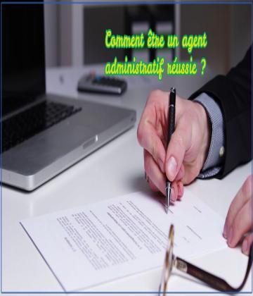 Quelles sont les caractéristiques d'un agent administratif réussie?  Comment devenir un agent administratif couronné de succès?