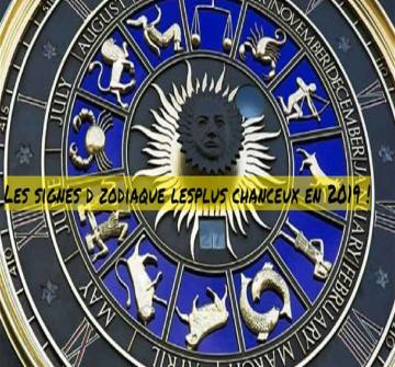 Votre signe astrologique fera-il partie des signes du zodiaque les chanceux de 2019?