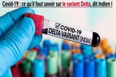 La variante delta du coronavirus, identifiée pour la première fois en Inde, a été détectée dans 74 pays et continue de se propager.