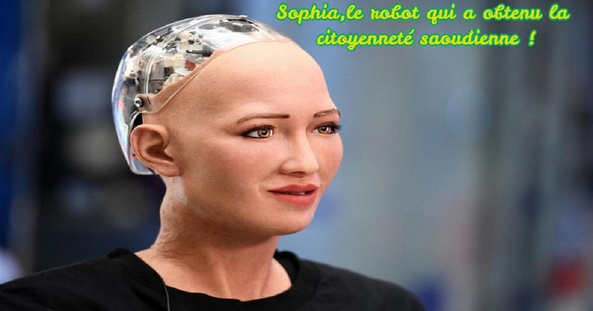 Sophia,le robot qui a obtenu la citoyenneté saoudienne !